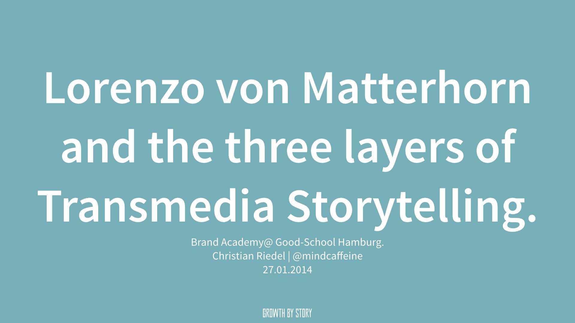 Lorenzo von Matterhorn und die drei Ebenen des 'Transmedia Storytelling'.