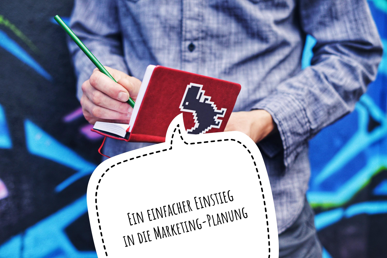Ein einfacher Einstieg in die Marketing-Planung